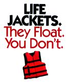 Life Jackets. They Float. You Don't.