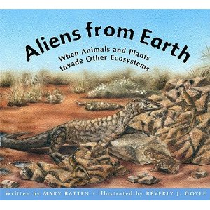 Aliens from Earth When Animals and Plants Invade Other Ecosystems cover