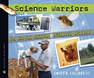 Science Warriors: The Battle Against Invasive Species