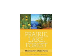 Prairie, Lake, Forest - Minnesot's State Parks Book