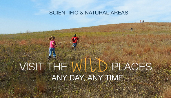 Visit a Scientific and Natural Area. Any time. Any day.