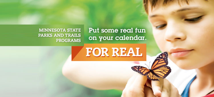 Minnesota State Parks and Trails Programs put some real fun on your calendar.