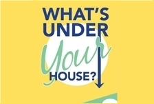What's Under Your House Graphic