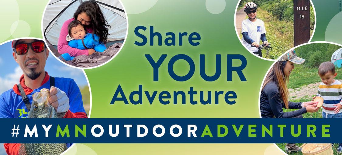 Share your adventure. #mymnoutdooradventure