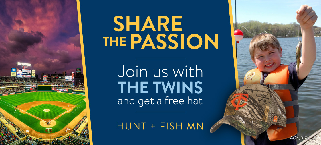 Join us for a Twins game and get a free hat. Share the passion. Hunt and fish Minnesota.