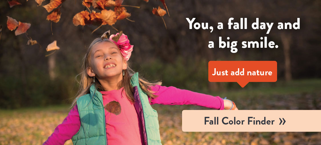 You, a fall day and a big smile. Just add nature. Fall color finder.