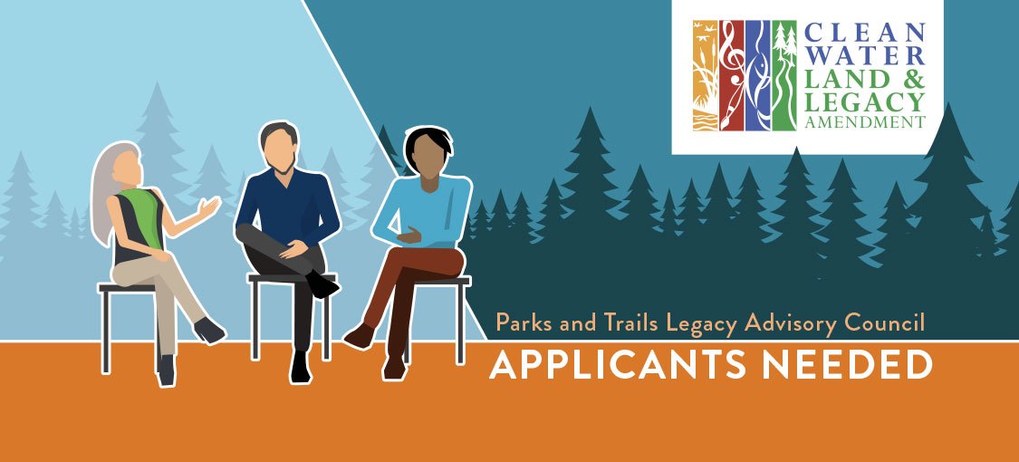 Parks and Trails Legacy Advisory Council. Applicants needed.