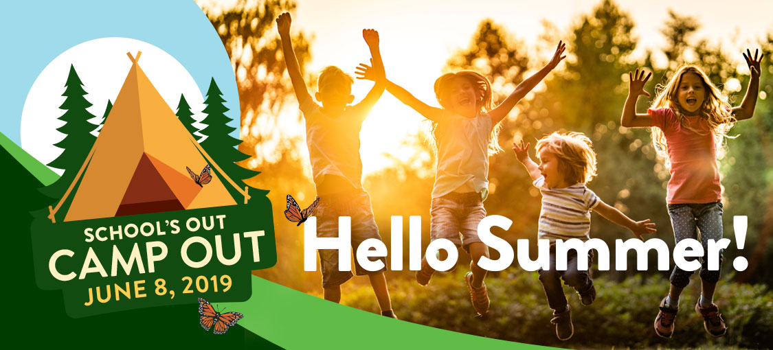 School's out - camp out, June 8. Illustration of a tent in pine trees and a photo of children jumping for joy in sunlight.