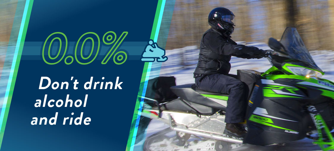 Don't drink alcohol and ride snowmobiles