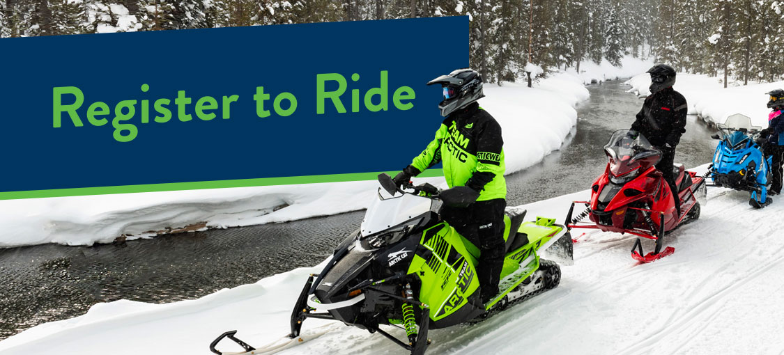 Register to ride. Snowmobiles.