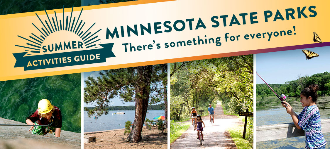 Summer Activities guide. Minesota State Parks - There's something for everyone! Collage of summer activities including rock climbing, swimming at a beach, biking and fishing.