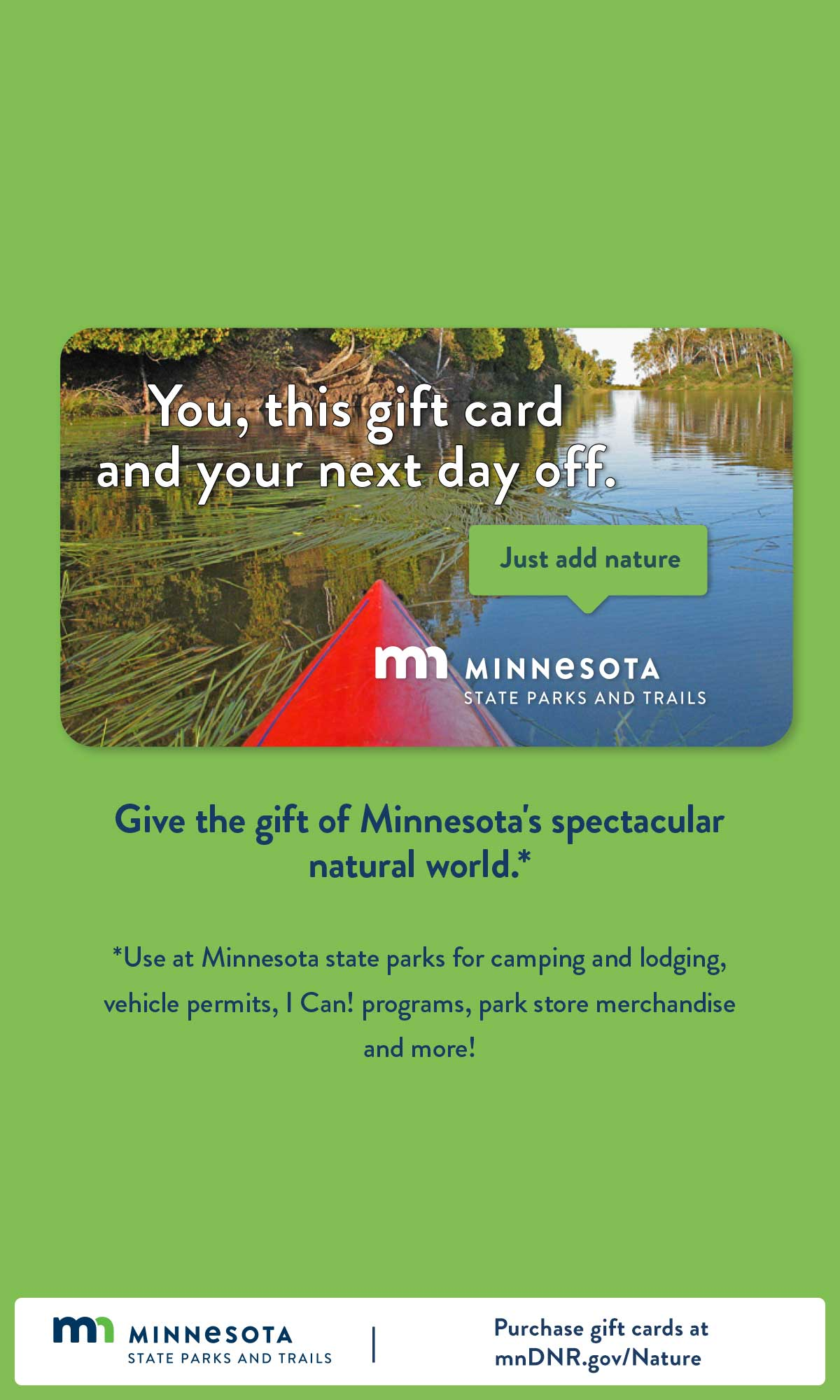 You, this gift card and your next day off. Just add nature.
