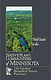 Cover of book: Field Guide to the Native Plant Communities of Minnesota: The Eastern Broadleaf Forest Province.
